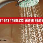 Top 5 Best gas tankless water heaters (Propane and Natural gas)
